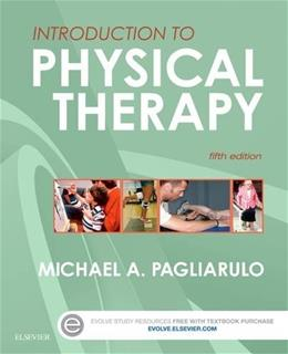 Introduction to Physical Therapy, by Pagliarulo, 5th Edition 9780323328357
