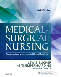 Medical-Surgical Nursing: Assessment and Management of Clinical Problems, by Lewis, 10th Edition, Single Volume 9780323328524