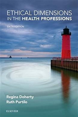 Ethical Dimensions in the Health Professions, by Doherty, 6th Edition 9780323328920