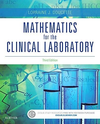 Mathematics for the Clinical Laboratory, by Doucette, 3rd Edition 9780323339964