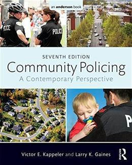 Community Policing: A Contemporary Perspective, by Kappeler, 7th Edition 9780323340496