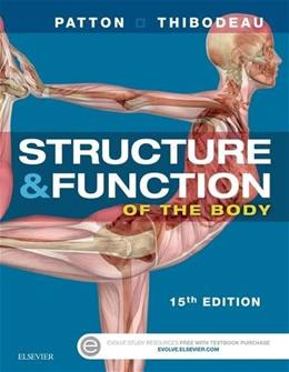 Structure and Function of the Body, by Patton, 15th Edition 9780323341127