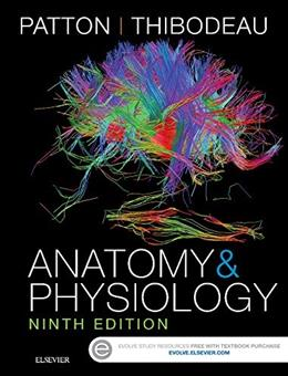 Anatomy and Physiology, by Patton, 9th Edition 9 PKG 9780323341394