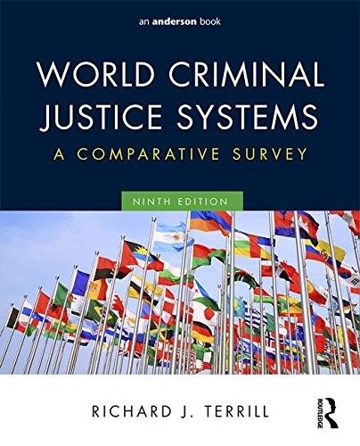World Criminal Justice Systems: A Comparative Survey, by Terrill, 9th Edition 9780323356466
