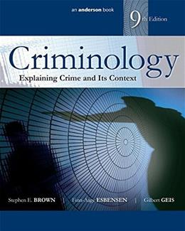 Criminology: Explaining Crime and Its Context, by Brown, 9th Edition 9780323356480
