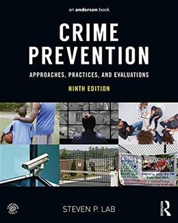 Crime Prevention: Approaches, Practices, and Evaluations, by Lab, 9th Edition 9780323357722