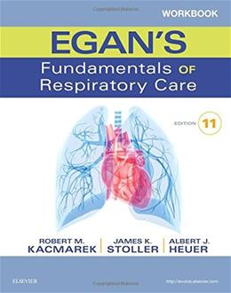 Workbook for Egans Fundamentals of Respiratory Care, 11e (Pacific-Basin Capital Markets Research) 9780323358521