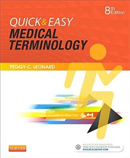 Quick and Easy Medical Terminology, by Leonard, 8th Edition 9780323359207