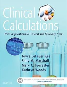 Clinical Calculations - E-Book: With Applications to General and Specialty Areas 8 9780323390880