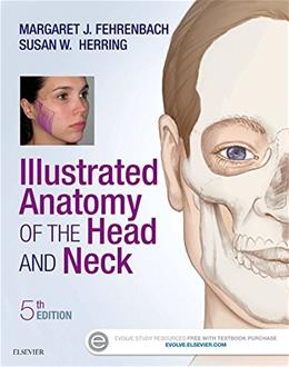 Illustrated Anatomy of the Head and Neck, by Fehrenbach, 5th Edition 9780323396349