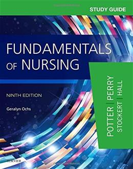 Fundamentals of Nursing, by Potter, 9th Edition, Study Guide 9780323396448