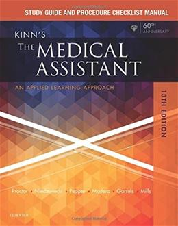 Kinns The Medical Assistant: An Applied Learning Approach, by Proctor,13th Edition, Study Guide and Procedure Checklist Manual 9780323429474
