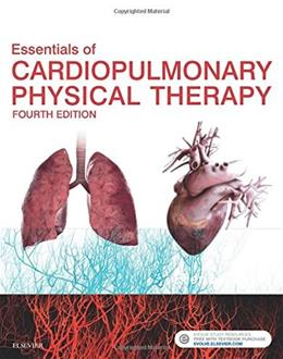 Essentials of Cardiopulmonary Physical Therapy, by Hillegass, 4th Edition 9780323430548