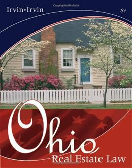 Ohio Real Estate Law, by Irvin, 8th Edition, Worktext 9780324233001