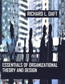 Essentials of Organization Theory and Design, by Daft, CUSTOM EDITION 9780324275797