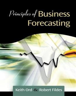 Principles of Business Forcasting, by Ord 9780324311273