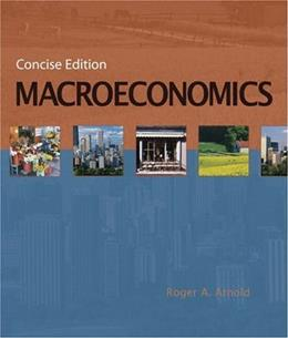 Macroeconomics, Concise Edition (with InfoTrac) (Available Titles CengageNOW) 1 9780324315004