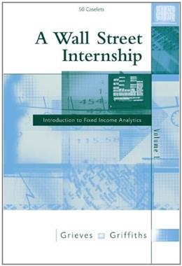 Wall Street Internship: Introduction to Fixed-Income Analytics, by Grieves, Volume 1 9780324319927