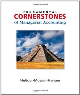 Fundamental Cornerstones of Managerial Accounting, by Heitger 9780324378061