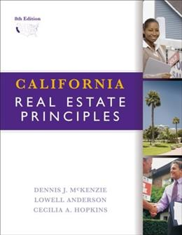 California Real Estate Principles, by McKenzie, 8th Edition 9780324378337
