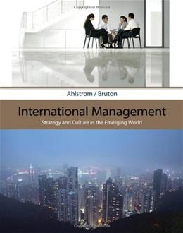 International Management: Strategy and Culture in the Emerging World, by Ahlstrom 9780324406313