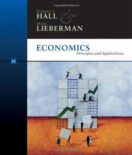 Economics: Principles and Applications, by Hall, 4th Edition 9780324421453
