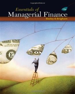 Essentials of Managerial Finance, by Besley, 14th Edition 14 PKG 9780324422702