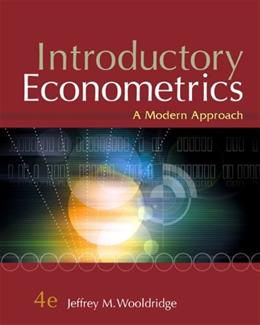 Introductory Econometrics: A Modern Approach, by Wooldridge, 4th Edition 9780324660548
