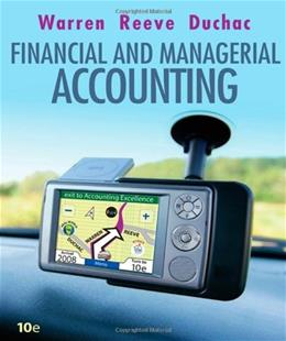 Financial and Managerial Accounting, by Warren, 10th Edition 9780324663815
