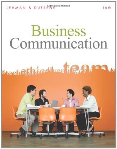 Business Communication, by Lehman, 16th Edition 9780324782189