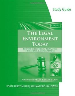 Legal Environment Today: Business In Its Ethical, Regulatory, E Commerce, and Global Setting, by Miller, 6th Edition, Study Guide 9780324784206