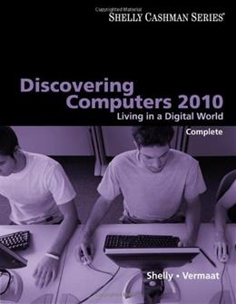 Shelly Cashman Series Discovering Computers 2010: Living in a Digital World, by Shelly, Complete Edition 9780324786453
