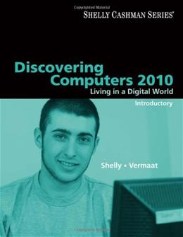 Discovering Computers 2010: Living in a Digital World, Introductory, by Shelly 9780324786460