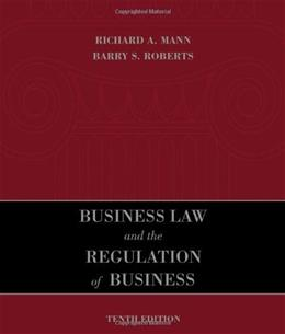 Business Law and the Regulation of Business, by Mann, 10th Edition 9780324786606