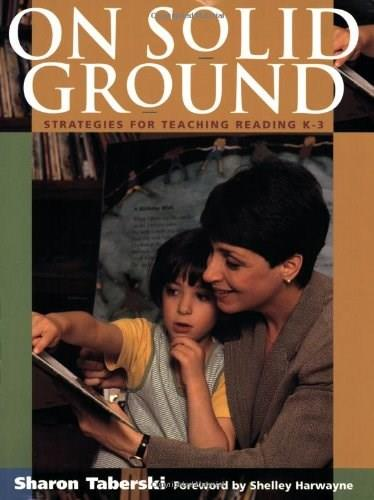 On Solid Ground: Strategies for Teaching Reading Kindergarten to 3, by Taberski 9780325002279