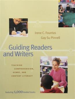 Guiding Readers and Writers: Teaching Comprehension, Genre, and Content Literacy, Grades 3-6, by Fountas 9780325003108