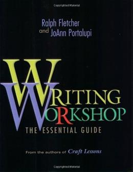 Writing Workshop: The Essential Guide 1 9780325003627