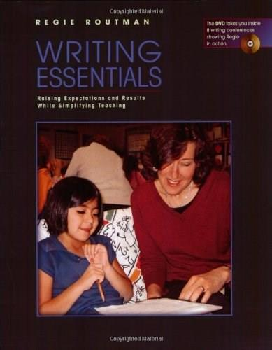 Writing Essentials: Raising Expectations and Results While Simplifying Teaching, by Routman BK w/DVD 9780325006017