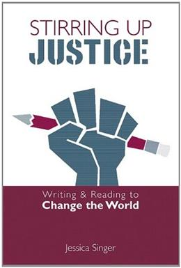 Stirring Up Justice: Writing and Reading to Change the World, by Singer 9780325007472