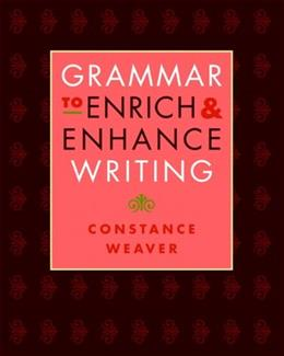 Grammar to Enrich and Enhance Writing, by Weaver 9780325007588