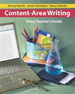 Content Area Writing: Every Teacher s Guide, by Daniels 9780325009728
