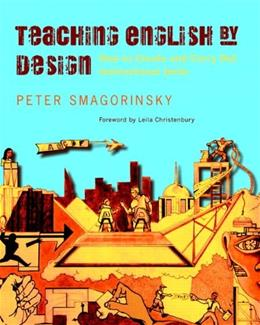Teaching English by Design: How to Create and Carry Out Instructional Units, by Smagorinsky 9780325009803