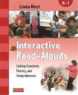 Interactive Read-Alouds: Linking Standards, Fluency, and Comprehension, by Hoyt PKG 9780325010564