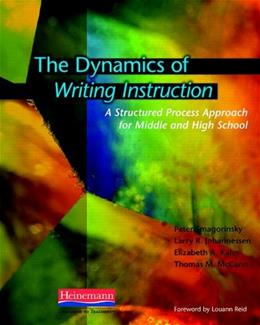 Dynamics of Writing Instruction: A Structured Process Approach for Middle and High School, by Smagorinsky 9780325011936