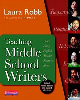 Teaching Middle School Writers: What Every English Teacher Needs to Know, by Robb BK w/DVD 9780325026572