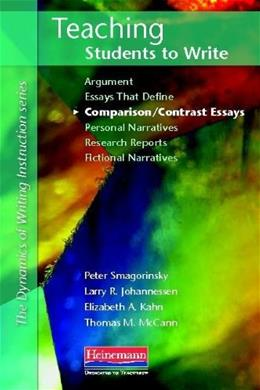 Teaching Students to Write Comparison/Contrast Essays, by Smagorinsky 9780325033983