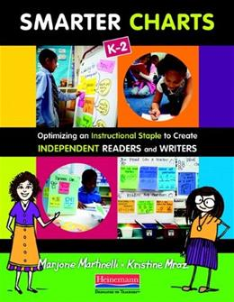 Smarter Charts K-2: Optimizing an Instructional Staple to Create Independent Readers and Writers, by Martinelli 9780325043425