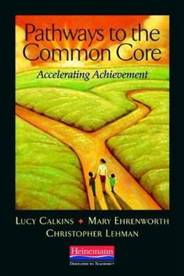Pathways to the Common Core: Accelerating Achievement, by Lehman 9780325043555
