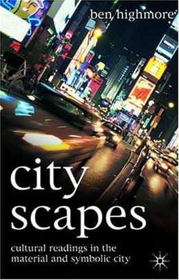 Cityscapes: Cultural Readings in the Material and Symbolic City 9780333929353