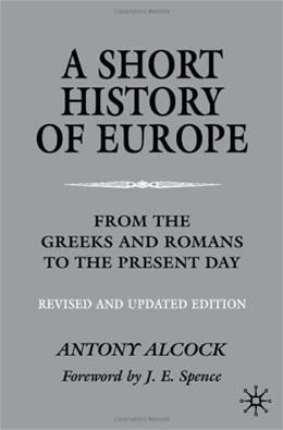 A Short History of Europe: From the Greeks and Romans to the Present Day REV&UPDTD 9780333994078